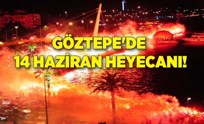 Göztepe'de 14 Haziran heyecanı!