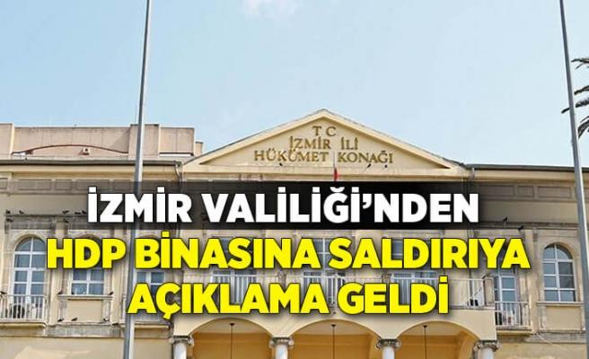 İzmir Valiliği'nden HDP binasına saldırıyla ilgili açıklama