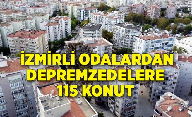 İzmirli odalardan depremzedelere 115 konut