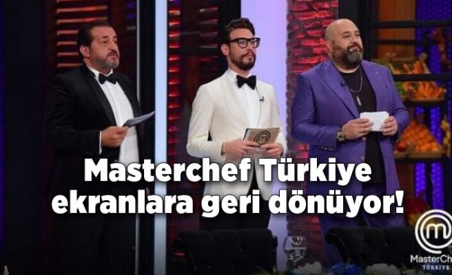 Masterchef Türkiye ekranlara geri dönüyor!