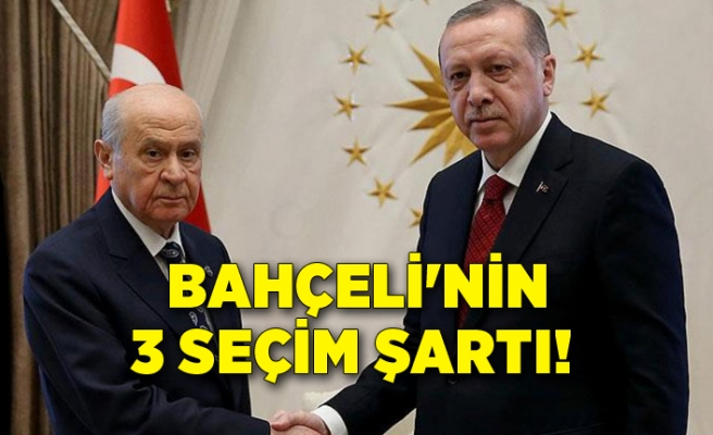 MHP, AK Parti'ye raporunu gönderdi: İşte Bahçeli'nin 3 seçim şartı!