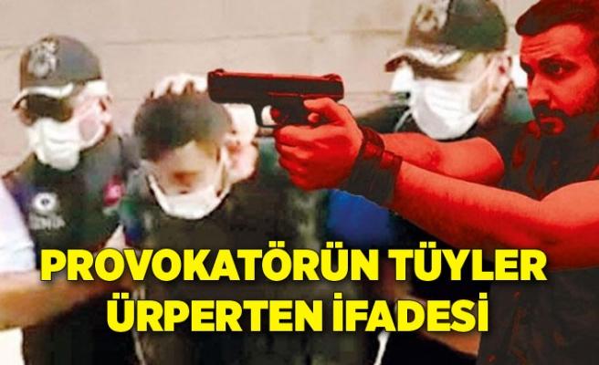 Provokatörün tüyler ürperten ifadesi: İşkence yaparak öldürme isteğim vardı!