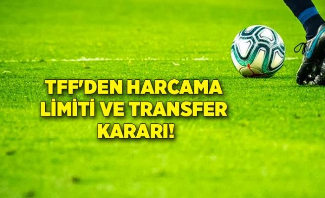 TFF'den harcama limiti ve transfer kararı!
