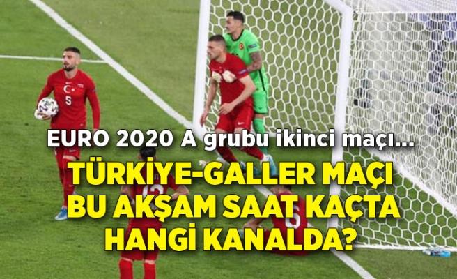 Türkiye-Galler maçı bu akşam saat kaçta hangi kanalda? EURO 2020 A grubu ikinci maçı...