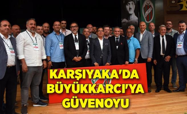 Karşıyaka'da Büyükkarcı'ya güvenoyu
