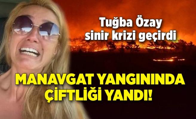 Manavgat yangınında çiftliği yandı! Tuğba Özay sinir krizi geçirdi
