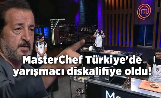 MasterChef Türkiye'de yarışmacı diskalifiye oldu!