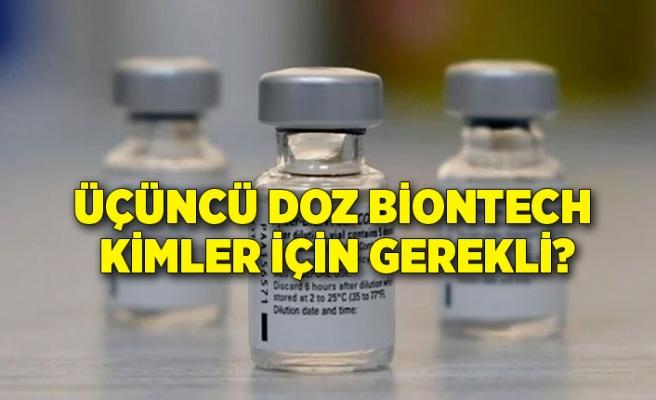 Üçüncü doz BioNTech kimler içingerekli?