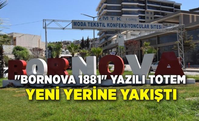 """""""Bornova 1881"""" yazılı totem yeni yerine yakıştı"""