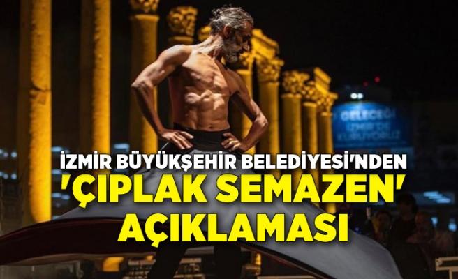 Büyükşehir'den 'Çıplak Semazen' açıklaması