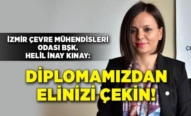 İzmir Çevre Mühendisleri Odası: Diplomamızdan elinizi çekin!