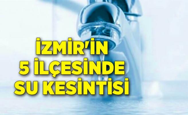 İzmir'de 5 saatlik su kesintisi