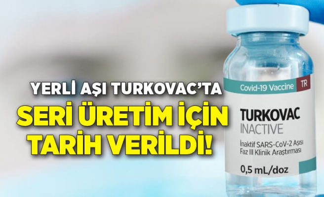 Yerli aşı Turkovac'ta seri üretim için tarih verildi!