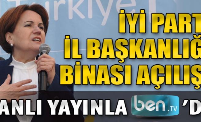 İYİ Parti İzmir İl Başkanlığı Binası Açılıyor