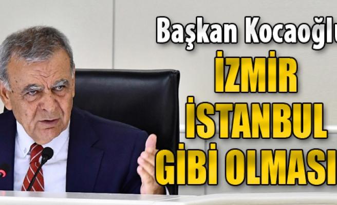 İzmir, İstanbul Gibi Olmasın