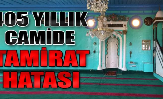 405 Yıllık Camide Tamirat Hatası
