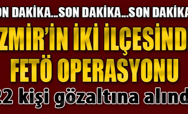 İzmir'in İki İlçesinde Operasyon: 22 Gözaltı