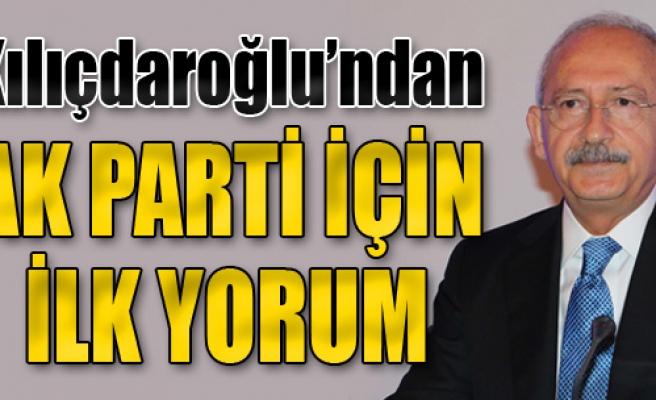 Kılıçdaroğlu'ndan AK Parti İçin İlk Yorum