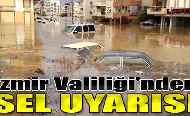 İzmir Valiliği'nden Sel Uyarısı