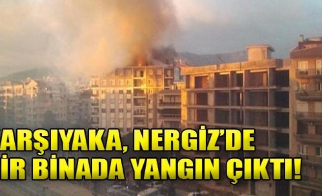 Nergiz'de Bir Binada Yangın Çıktı!