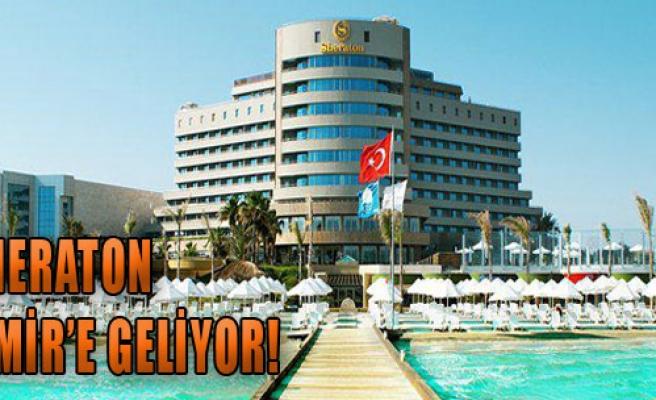 Sheraton, İzmir'e Geliyor