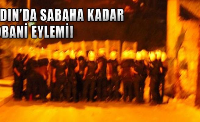 Aydın'da Sabaha Kadar Kobani Eylemi