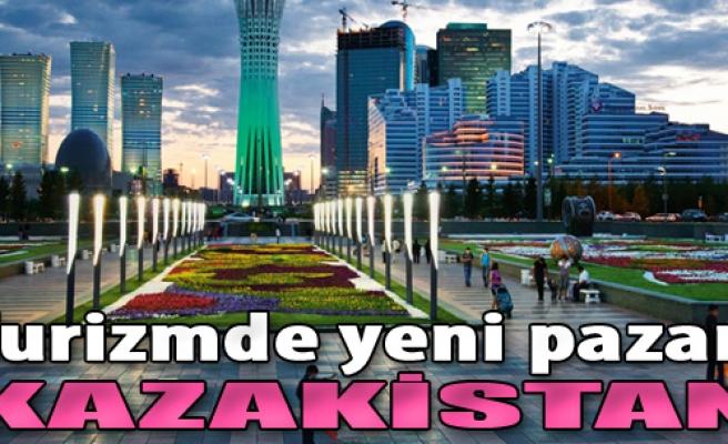 Turizmde Yeni Pazar Kazakistan