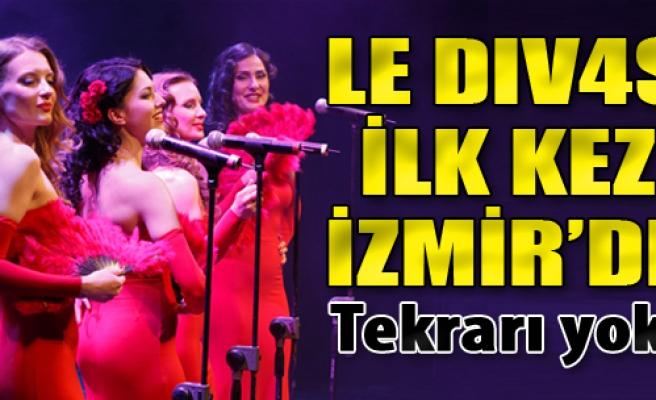 Le DIV4S İlk Kez İzmir'de! Tekrarı Yok...