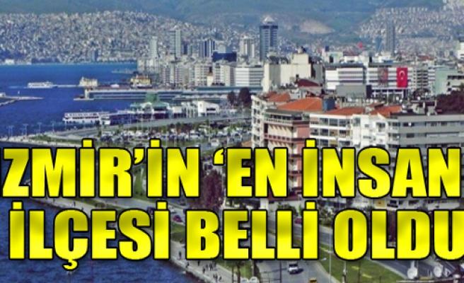 186 kent listede: İzmir'in 'en insani' ilçesi belli oldu!