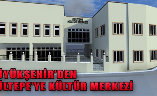 Büyükşehir'den Gültepe'ye Kültür Merkezi