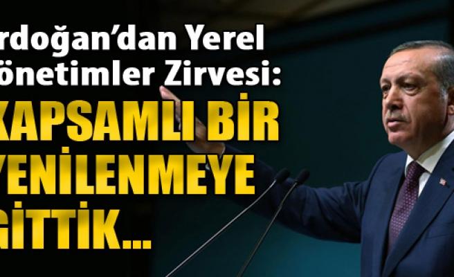Erdoğan'dan Yerel Yönetimler Zirvesi