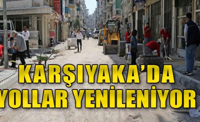Karşıyaka'da Yollar Yenileniyor