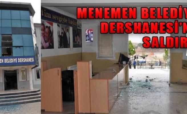 Menemen Belediye Dershanesi'ne Saldırı