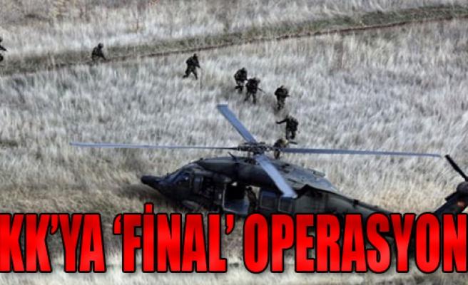 PKK'ya 'Final' Operasyonu!