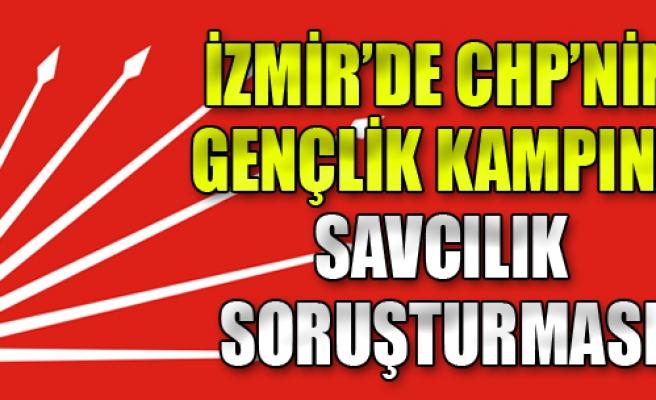 CHP'nin Gençlik Kampına, Savcılık Soruşturması