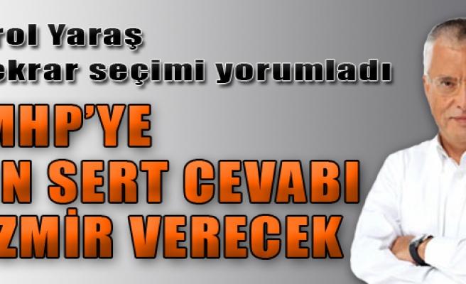 MHP'ye En Sert Cevabı İzmir Verecek