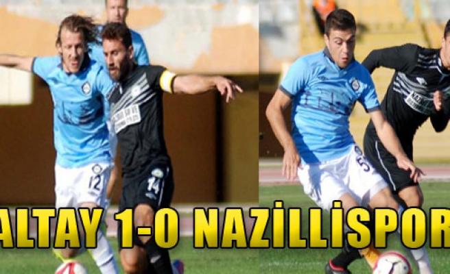 Altay 1-0 Nazillispor