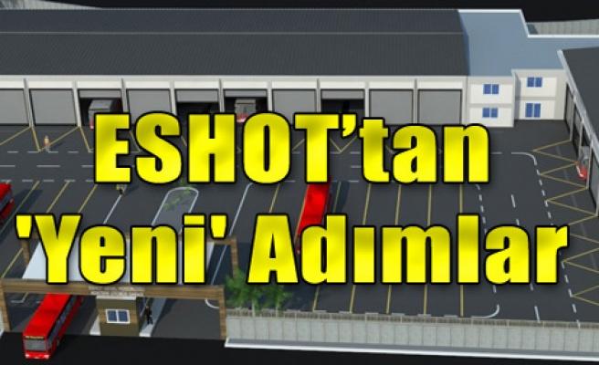 ESHOT'tan 'Yeni' Adımlar