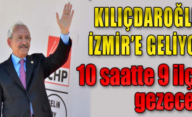 Kılıçdaroğlu'ndan 10 Saatte 9 İlçe Ziyareti