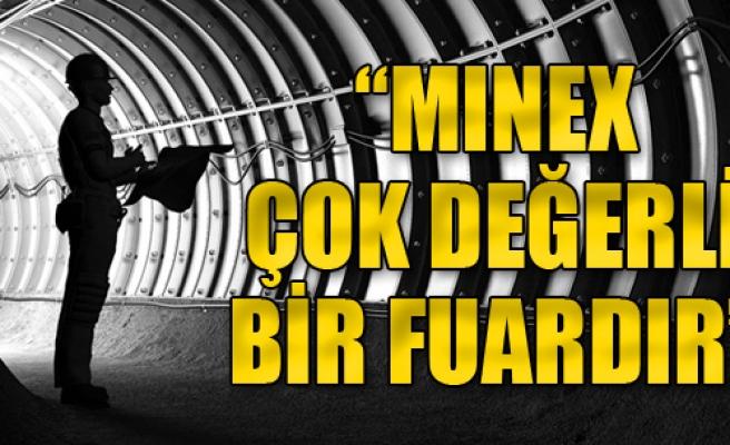 Prof. Dr. Gürcan Konak: MINEX Çok Değerli Bir Fuar