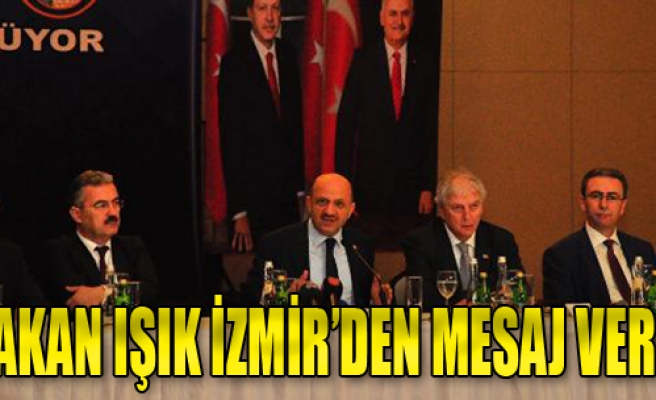 Bakan Işık İzmir'den Mesaj Verdi
