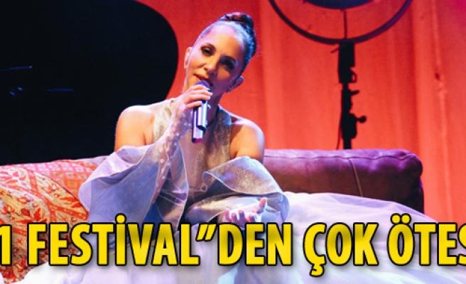 '1 Festival'den Çok Ötesi...