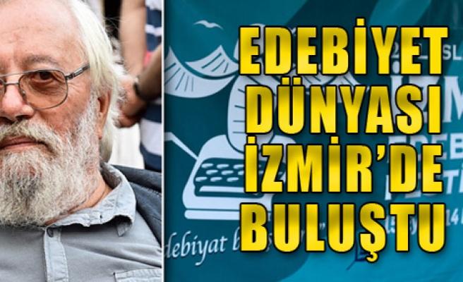 Edebiyat Dünyası İzmir'de Buluştu
