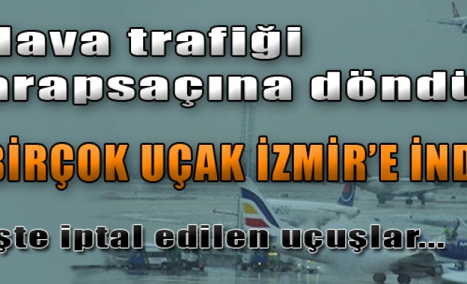 İstanbul Uçakları İzmir'e İndi!