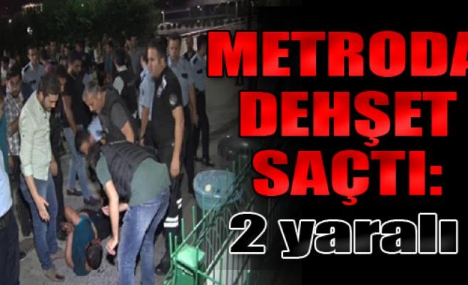 Metroda Dehşet: 2 Yaralı