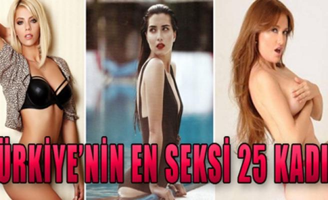 İşte Türkiye'nin En Seksi 25 Kadını