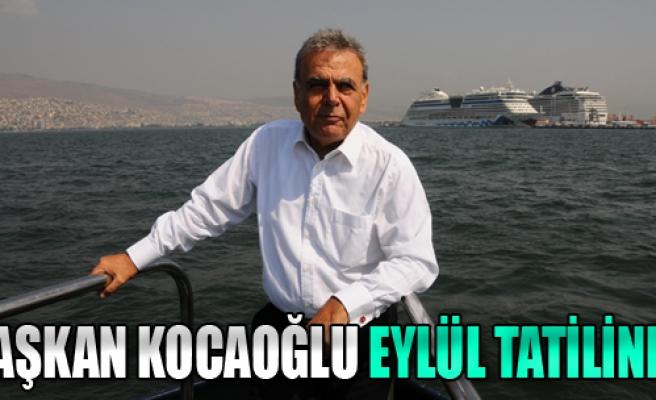 Başkan Kocaoğlu Eylül Tatilinde