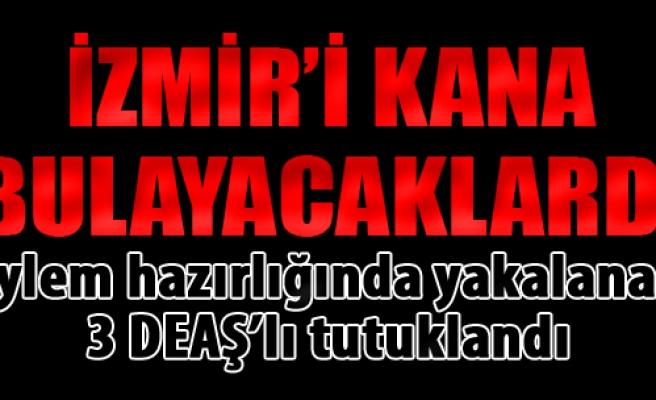 İzmir'de Eylem Hazırlığında Yakalanan 3 DEAŞ'lı Tutuklandı