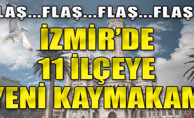 İzmir'de 11 İlçeye Yeni Kaymakam Atandı