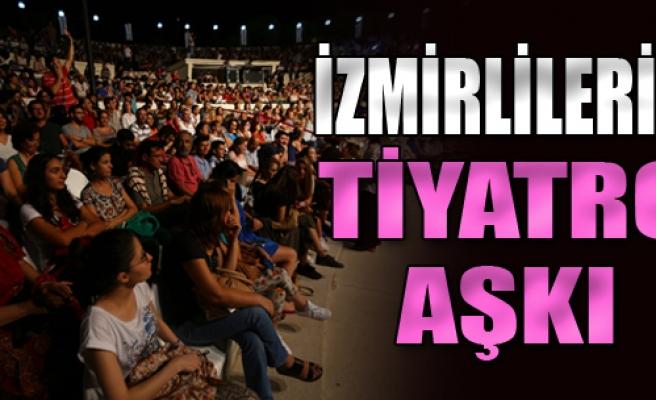 İzmirlilerin Tiyatro Aşkı